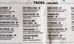 I have never seen such an extensive taco menu! Vegetarian, vegan, tofu, crab, lamb, pork...endless options!